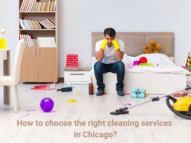 How to choose the right cleaning services in Chicago