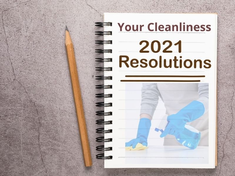 Your Cleanliness 2021 Resolutions